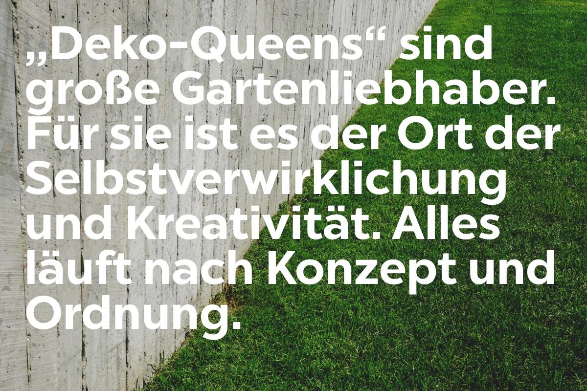 Die Deko Queens wollen, dass ihr Garten hübsch aussieht.